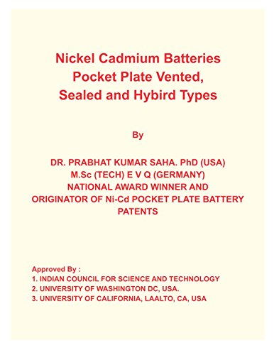 Nickel Cadmium Batteries Pocket Plate Vented, Sealed and Hybrid Types (NICKEL-CADMIUM BATTERY.) (English Edition)