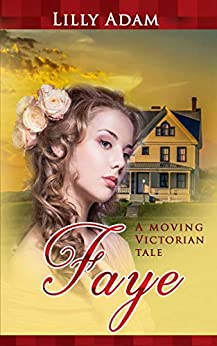 Book cover image for Faye: A moving Victorian tale