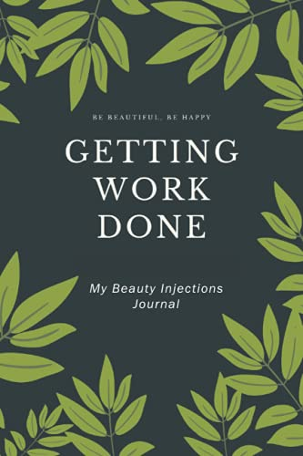 My Beauty Injections Journal: Getting Things Done! | Keep track of your beauty routine of injectables (Botox and fillers) | Specially designed to document your beauty journey