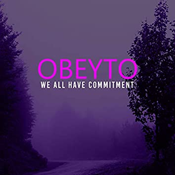 We All Have Commitment