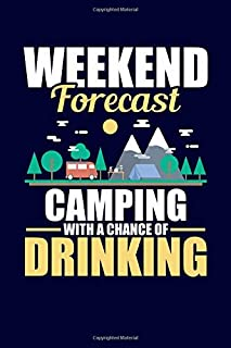 Weekend Forecast Camping With A Chance Of Drinking: Camping RV Journal Notebook BBQ Party Favor   Cute Camper Fun Memories Record   120 pages 6x9