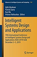 Intelligent Systems Design and Applications: 19th International Conference on Intelligent Systems Design and Applications (ISDA 2019) held December 3-5, 2019 (Advances in Intelligent Systems and Computing (1181))