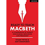 Ready to Teach: Macbeth: The What, How and Why for English teachers