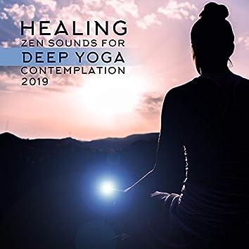 Healing Zen Sounds for Deep Yoga Contemplation 2019