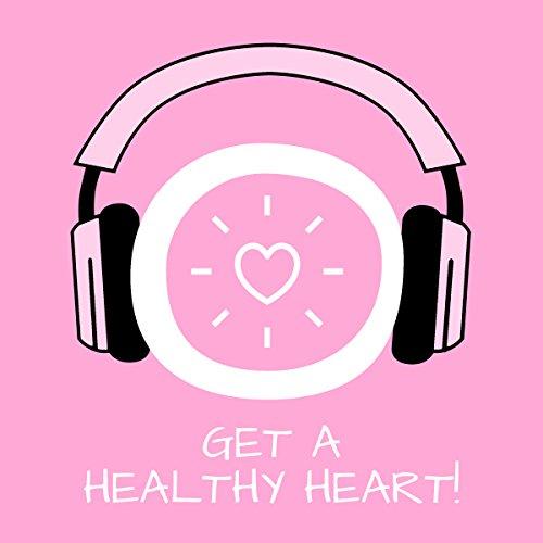 Get a Healthy Heart! Gesundes Herz mit Hypnose Titelbild