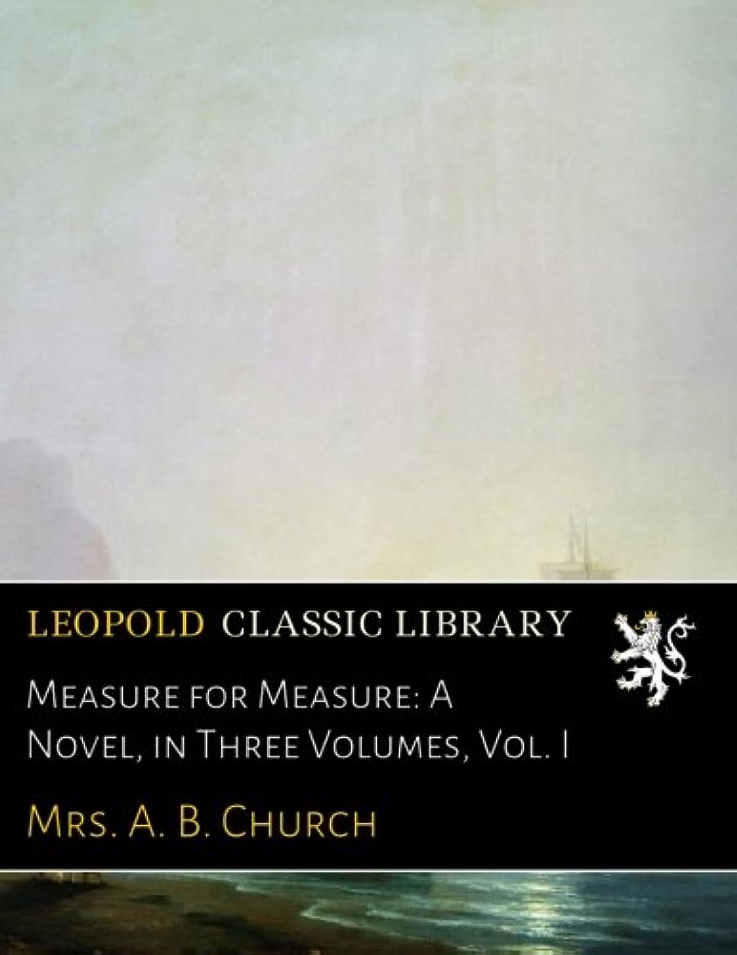 勇気のある配置コーヒーMeasure for Measure: A Novel, in Three Volumes, Vol. I