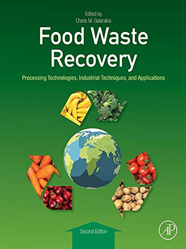 Food Waste Recovery: Processing Technologies, Industrial Techniques, and Applications (English Edition)