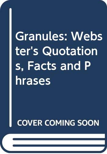Granules: Websters Quotations, Facts and Phrases