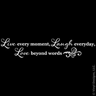 Live Every Moment, Laugh Everyday, Love Beyond Words Quote Vinyl Wall Art Decal Sticker, Removable Home Decor, White, 48