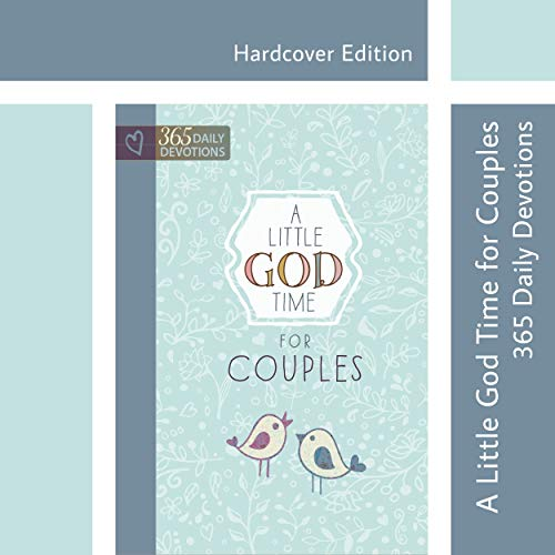 A Little God Time for Couples: 365 Daily Devotions (Hardcover) – Perfect Engagement, Wedding and Anniversary Gift for Couples