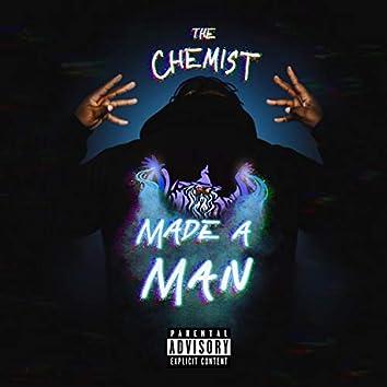made a man