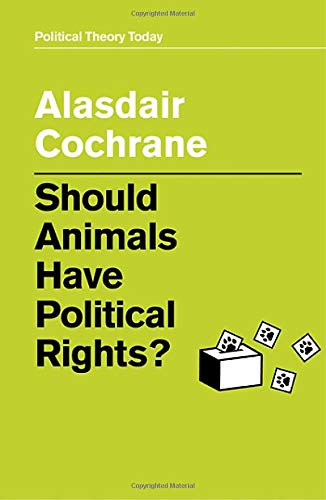 Compare Textbook Prices for Should Animals Have Political Rights? Political Theory Today 1 Edition ISBN 9781509530069 by Cochrane, Alasdair