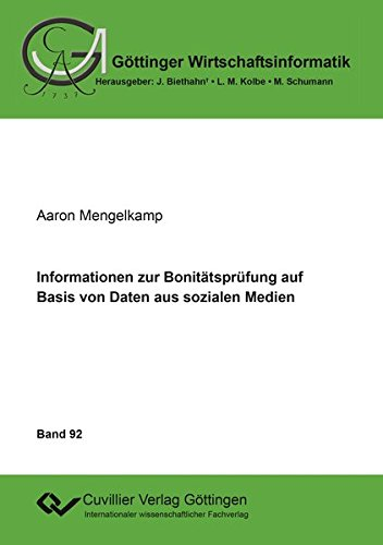 Informationen zur Bonitätsprüfung auf Basis von Daten aus sozialen Medien (Göttinger Wirtschaftsinformatik)