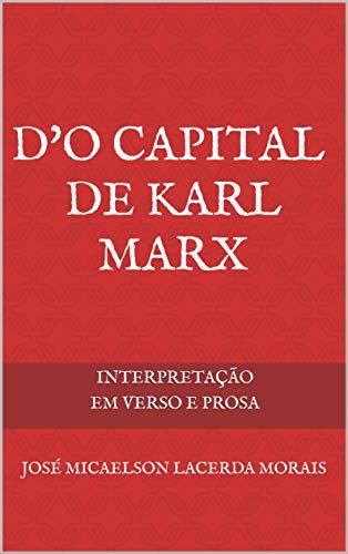 D'O Capital de Karl Marx: Interpretação em verso e prosa