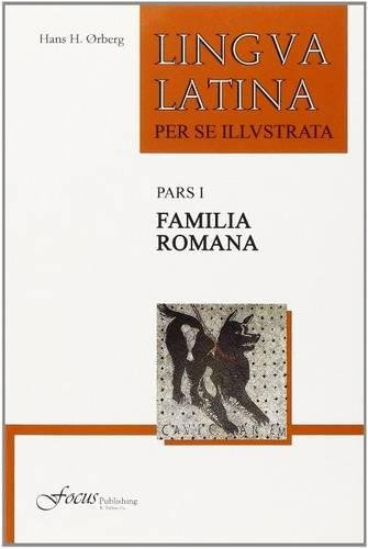 Compare Textbook Prices for Lingua Latina per se Illustrata, Pars I: Familia Romana Latin Edition Second Edition ISBN 9781585104208 by Ørberg, Hans H.