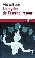 Mythe de L Etern Retour (Folio Essais)