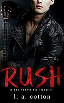 Rush: The Beginning (Black Hearts Still Beat Book 1) by [L A Cotton]