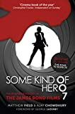 Some Kind of Hero: The Remarkable Story of the James Bond Films