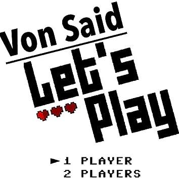 Von Said Lets Play