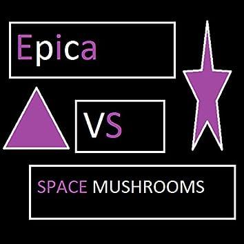 Epica vs. Space Mushrooms