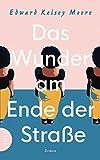 Das Wunder am Ende der Straße: Roman (German Edition)