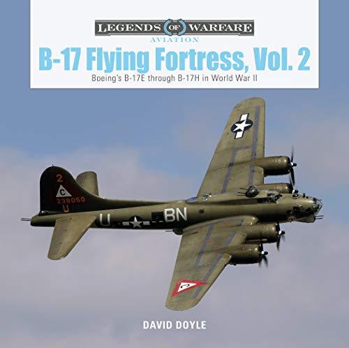 B-17 Flying Fortress, Vol. 2: Boeing's B-17E through B-17H in World War II: 41 (Legends of Warfare: Aviation)