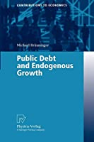 Public Debt and Endogenous Growth (Contributions to Economics)