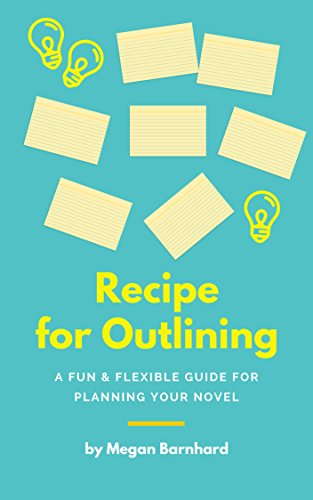 Recipe for Outlining: A Fun & Flexible Guide for Planning Your ...