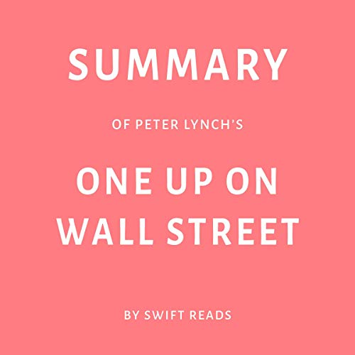 Summary of Peter Lynch's One Up on Wall Street by Swift Reads audiobook cover art