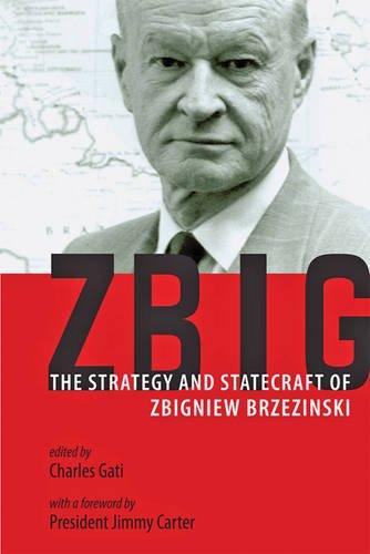Image of Zbig: The Strategy and Statecraft of Zbigniew Brzezinski