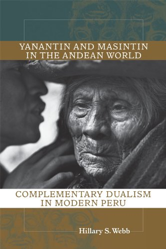 Yanantin and Masintin in the Andean World: Complementary Dualism in Modern Peru (English Edition)