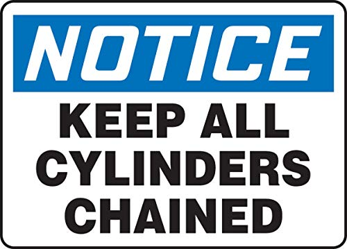 NOTICE KEEP ALL CYLINDERS CHAINED