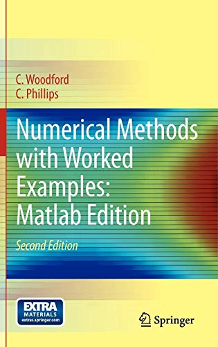 Compare Textbook Prices for Numerical Methods with Worked Examples: Matlab Edition 2nd ed. 2012 Edition ISBN 9789400713659 by Woodford, C.,Phillips, C.