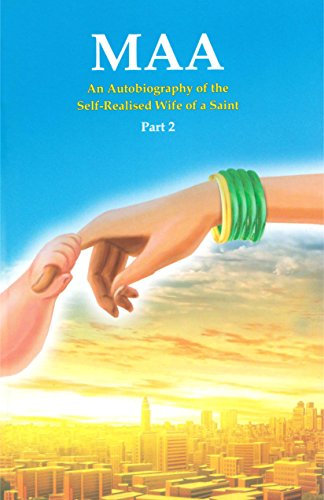Maa 2: The autobiography of a self-realised wife of a saint (English Edition)