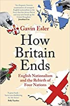 How Britain Ends English Nationalism and the Rebirth of Four Nations Paperback 4 Feb 2021