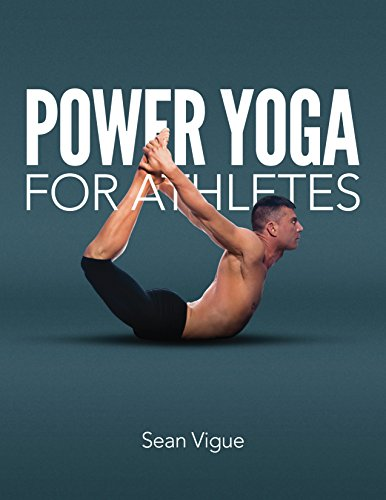 Vigue, S: Power Yoga for Athletes: More Than 100 Poses and Flows to Improve Performance in Any Sport