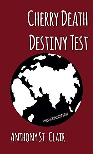 Cherry Death Destiny Test: A Rucksack Universe Story (English Edition)