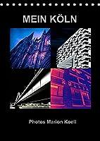 MEIN KOeLN Photos Marion Koell (Tischkalender 2022 DIN A5 hoch): Ausgefallene Collagen von Koeln Motiven als poppigen Photokalender (Monatskalender, 14 Seiten )