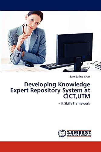Developing Knowledge Expert Repository System at CICT,UTM: - It Skills Framework
