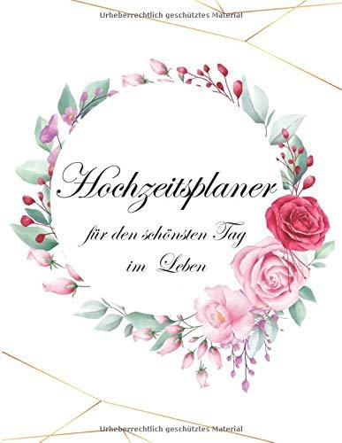 Hochzeitsplaner: Umfassender Hochzeitsplaner mit Kalender 2020 2021, Gästeliste mi 417 Eintragungen, auf 130 Seiten
