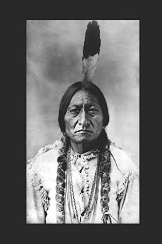 Sitting Bull Journal: The Notebook Journal or Diary with 12 Sitting Bull Quotes About Native American History and First Nations Culture