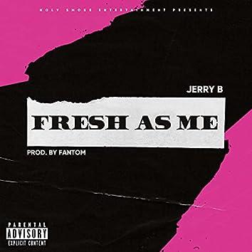 Fresh As Me