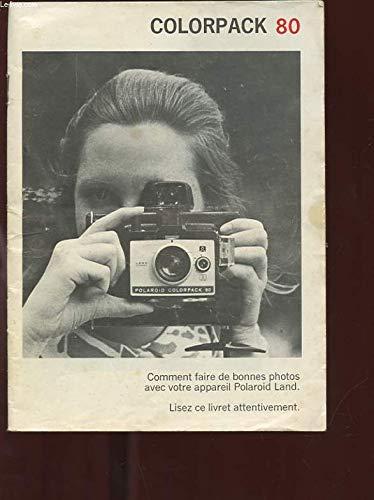 MANUAL COLORPACK 80. COMO TIRAR BOAS FOTOS COM SUA CÂMERA TERRESTRE POLAROIDE.