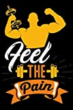 Feel the Pain: Weekly Workout Log & Training Journal for Men, Motivational Word Art Cover, 150 Pages, 6 x 9 Inches
