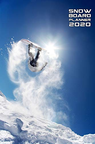 SNOW BOARD PLANNER 2020 MONTHLY & WEEKLY NOTEBOOK ORGANIZER: 6x9 inch (similar A5) calendar from DEC 2019 to JAN 2021 with monthly overview and weekly ... cover perfect present for sports women men