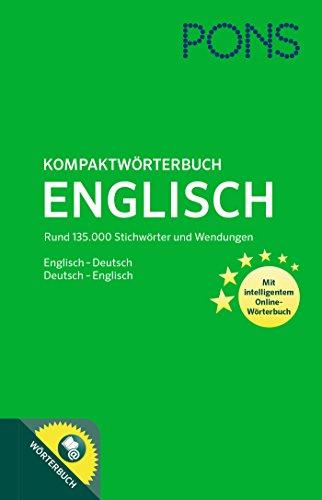 PONS Kompaktwörterbuch Englisch: Englisch - Deutsch / Deutsch - Englisch. Mit 135.000 Stichwörtern & Wendungen. Mit intelligentem Online-Wörterbuch.