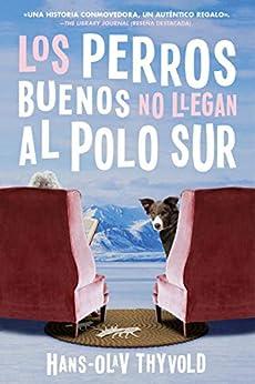 Los perros buenos no van al Polo Sur de Hans-Olav Thyvold