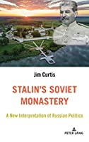 Stalin's Soviet Monastery: A New Interpretation of Russian Politics