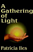 A Gathering of Light (Light Gatherers)