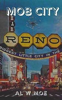 Mob City: Reno by [Al W Moe]